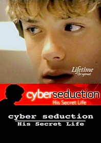 Cyber Seduction: His Secret Life 2005