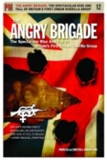 The Angry Brigade: The Spectacular Rise and Fall of Britain's First Urban Guerilla Group 1973