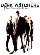 Dark Watchers: The Women in Black 2012